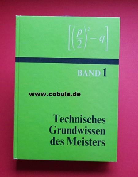 Technisches Grundwissen des Meisters Band 1