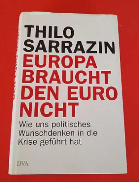 Europa braucht den Euro nicht Wie uns politisches Wunschdenken in die Krise geführt hat