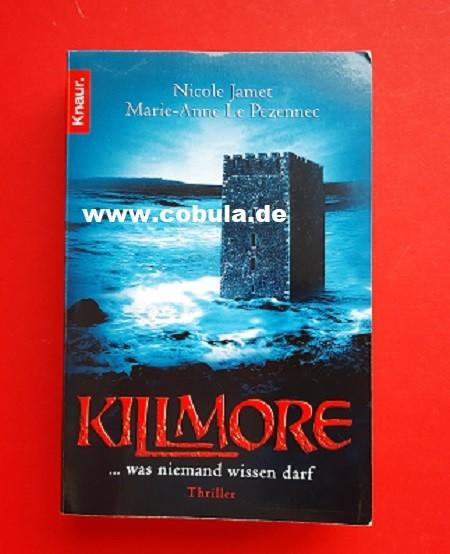 Killmore ...was niemand wissen darf