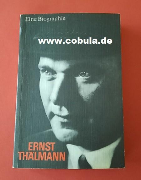 Ernst Thälmann Eine Biographie Band 2