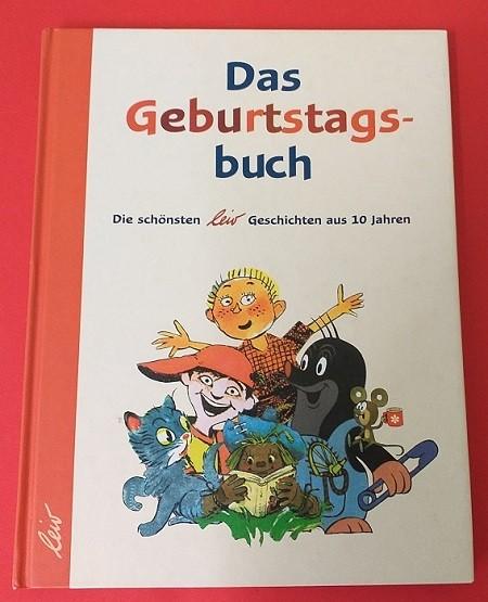 Das Geburtstagsbuch: Die schönsten LeiV Geschichten aus 10 Jahren