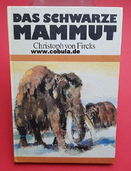 Das schwarze Mammut (ab 9 Jahre)