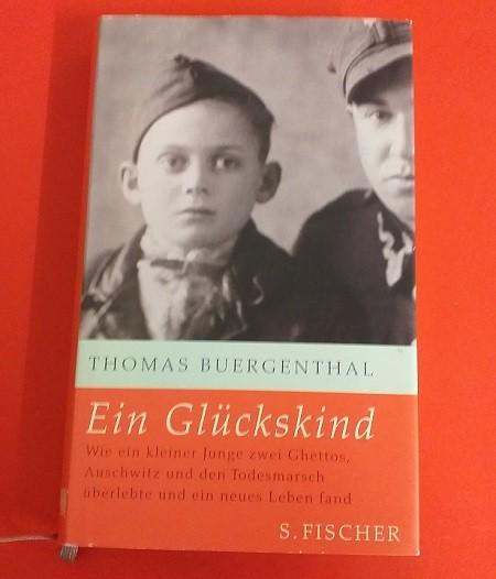 Ein Glückskind - Wie ein kleiner Junge zwei Ghettos, Auschwitz und den Todesmarsch überlebte und ein