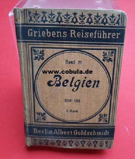 Griebens Reiseführer Band 22 Belgien 1910-1911
