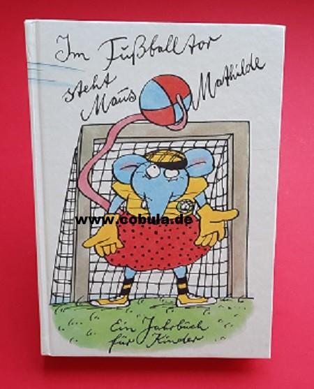 Im Fußballtor steht Maus Mathilde (ab 8 Jahre)
