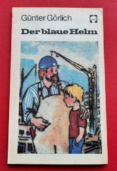 Der blaue Helm DDR Alex Taschenbuch (ab 8 Jahre)