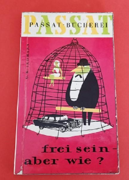 Passat-Bücherei Band 29 Frei sein – aber wie?