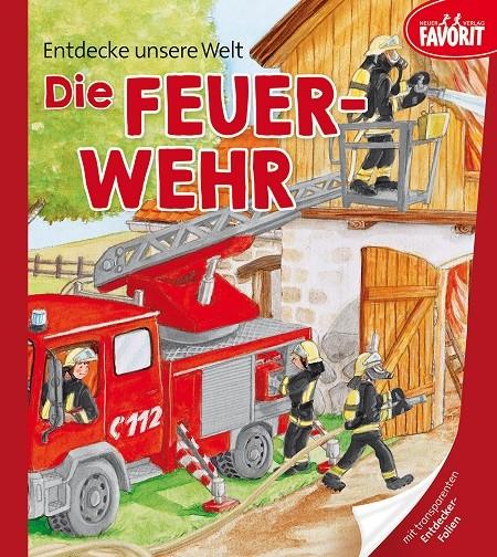 Entdecke unsere Welt Die Feuerwehr (ab 4 Jahre)