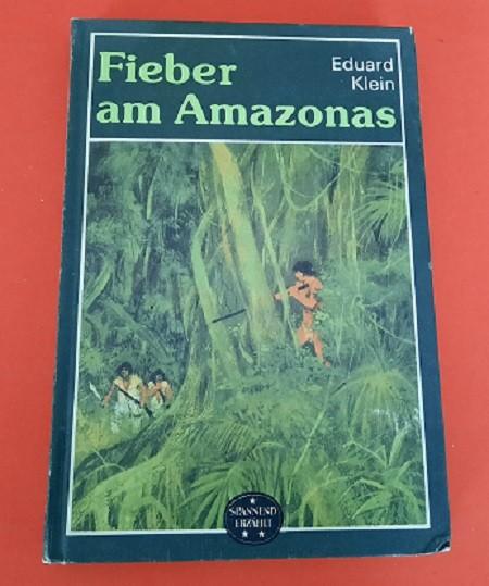 Fieber am Amazonas Spannend erzählt Reihe
