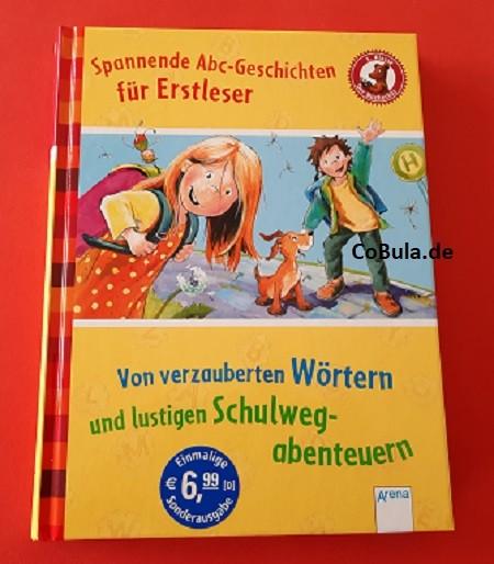 Der Bücherbär Von verzauberten Wörtern und lustigen Schulwegabenteuern (ab 6 Jahre)