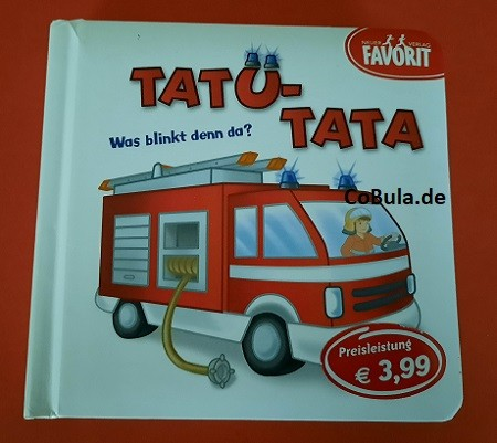 Tatü – Tata Was blinkt denn da? (ab 12 Monate)